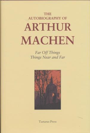 THE AUTOBIOGRAPHY OF ARTHUR MACHEN