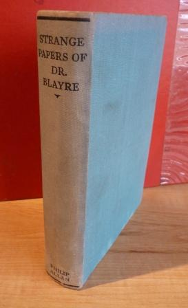 STRANGE PAPERS OF DR. BLAYRE