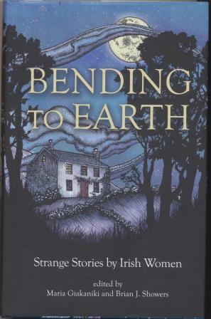BENDING TO EARTH - Strange Stories by Irish Women