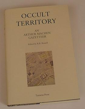 OCCULT TERRITORY. An Arthur Machen Gazetteer - limited edition
