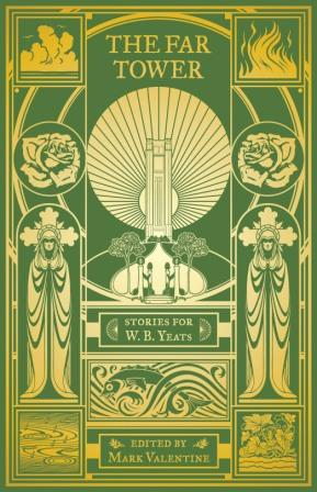 THE FAR TOWER: Stories for W B Yeats