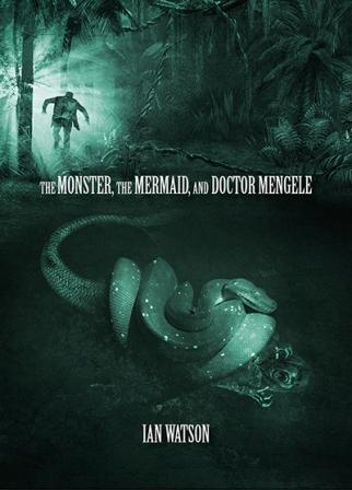 THE MONSTER, THE MERMAID, AND DOCTOR MENGELE - signed, numbered limited edition